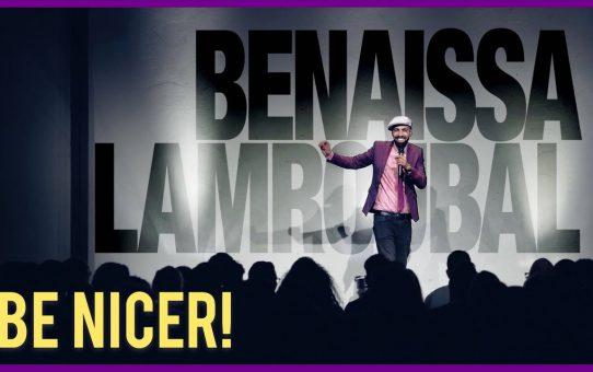 Benaissa Lamroubal - Be Nicer